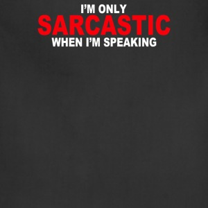 Sarcastic Speaking - Adjustable Apron