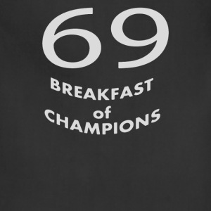 69 Breakfast of Champions - Adjustable Apron