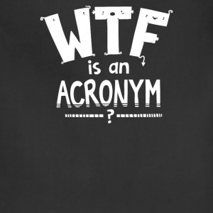 WTF is an Acronym - Adjustable Apron