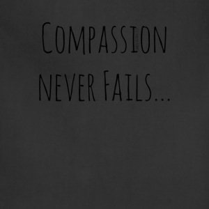 Compassion Never Fails - Adjustable Apron