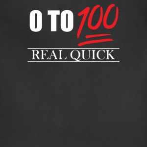 0 To 100 Real Quick Slogan - Adjustable Apron