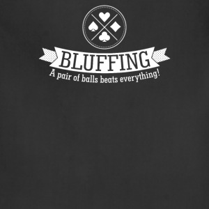Bluffing Balls Beat Everything - Adjustable Apron