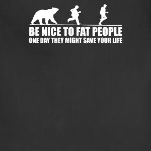 Be Nice to Fat People Bear Chase Funny Pub Joke - Adjustable Apron