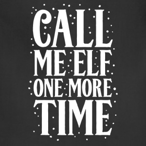 Call Me Elf One More Time - Adjustable Apron