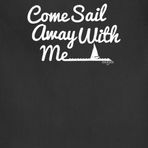 Come Sail Away With Me - Adjustable Apron