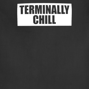Terminally Chill - Adjustable Apron