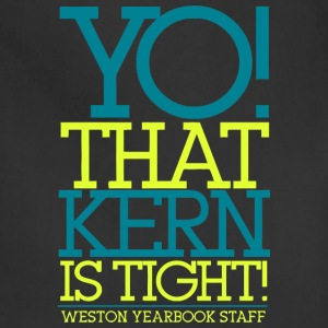 YO THAT KERN IS TIGHT WESTON YEARBOOK STAFF - Adjustable Apron