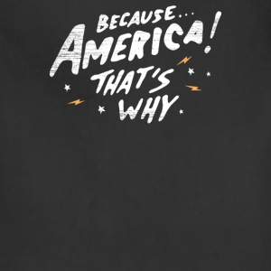 Because America Thats Why - Adjustable Apron