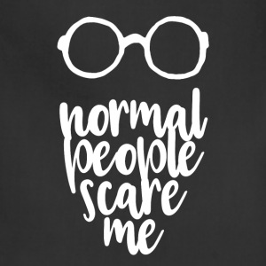 normal people scare me - Adjustable Apron