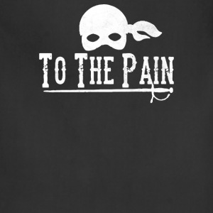 To The Pain - Adjustable Apron