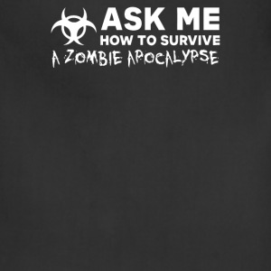 ASK ME HOW TO SURVIVE A ZOMBIE APOCALYPSE - Adjustable Apron