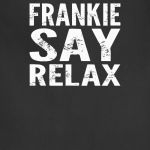 Frankie Say Relax Funny - Adjustable Apron