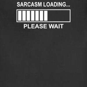 Sarcasm Loading - Adjustable Apron