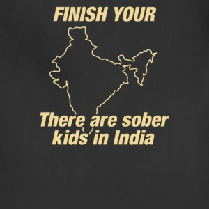 Finish Your There Are Sober Kids In India - Adjustable Apron