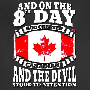 he 8th day god created canadians - Adjustable Apron
