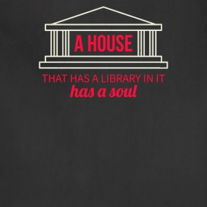 A house that has a library in it has a soul - Adjustable Apron