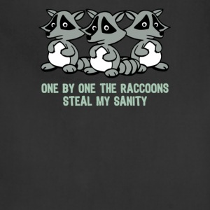 One by one the raccoons Steal my sanity - Adjustable Apron