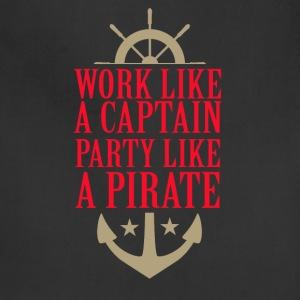 Work like a captain party like a pirate - Adjustable Apron