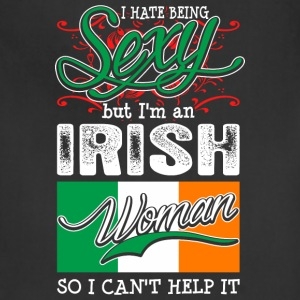 I Hate Being Sexy But Im An Irish Woman - Adjustable Apron