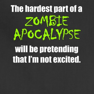 The Hardest Part Of A Zombie Apocalypse Funny - Adjustable Apron
