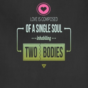 Love is composed of a single soul - Adjustable Apron