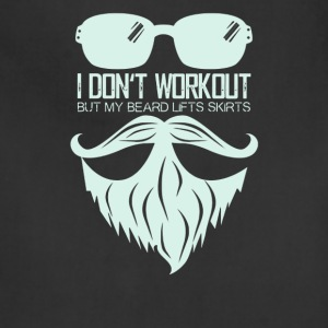 I Don't Workout But My Beard Lifts Skirts - Adjustable Apron