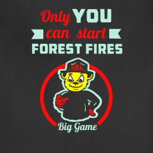 Only you can start forest fires - Adjustable Apron