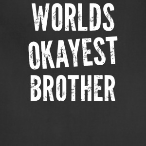 Worlds Okayest Brother Funny - Adjustable Apron