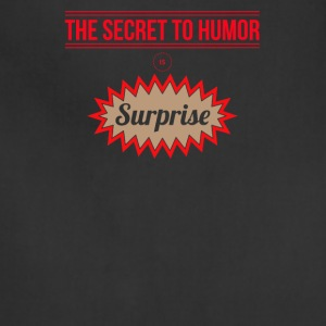 The secret to humor is surprise - Adjustable Apron