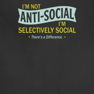 I'm not anty social i'm selectively social - Adjustable Apron