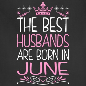 The Best Husbands Are Born In June - Adjustable Apron