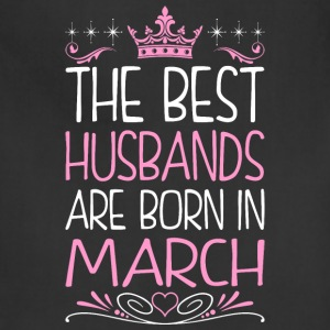 The Best Husbands Are Born In March - Adjustable Apron