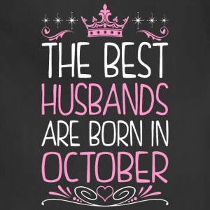 The Best Husbands Are Born In October - Adjustable Apron