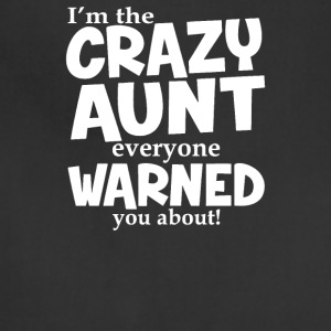 Crazy Aunt Everyone Was Warned About Funny - Adjustable Apron