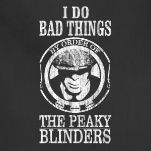 Peaky Blinders Quote. - Adjustable Apron