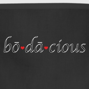 Are you bodacious? Absolutely. - Adjustable Apron