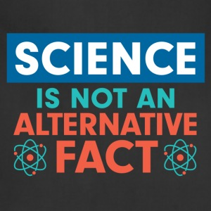 Science is not an alternative fact - Adjustable Apron