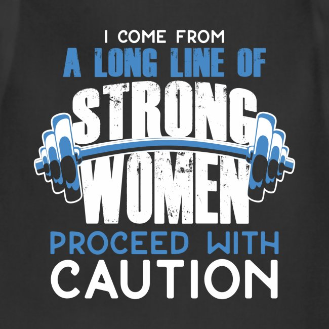 I Come From A Long Line Of Strong Women