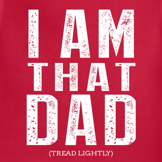 I Am THAT DAD | White Type