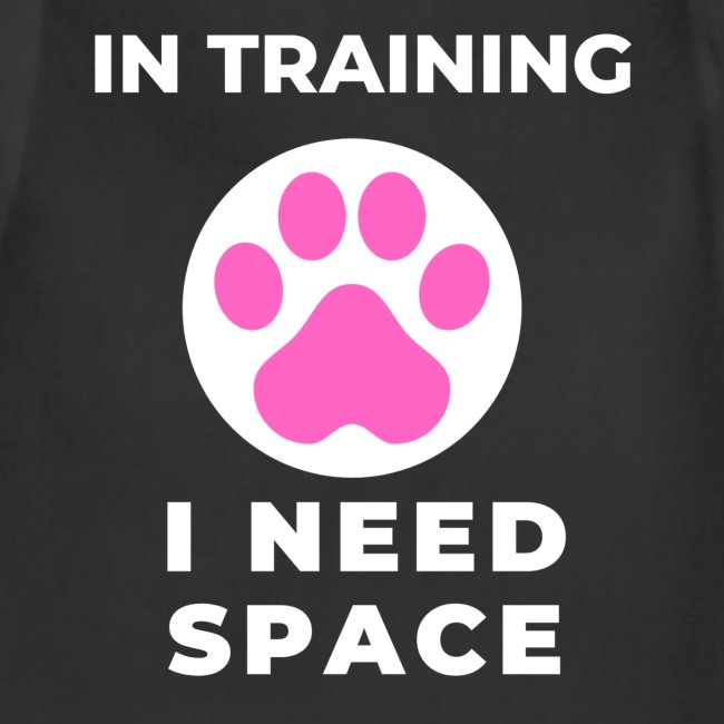 In Training I Need Space Female