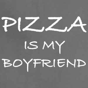 Pizza Is My Boyfriend - Adjustable Apron