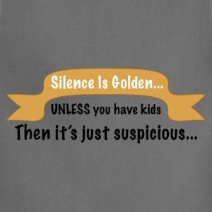 Funny Silence is Golden graphic about kids. - Adjustable Apron