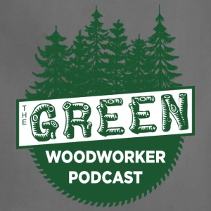 The Green Woodworker Podcast - Adjustable Apron