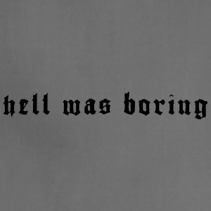 HELL WAS BORING - Adjustable Apron