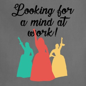 Looking for a mind at work! - Adjustable Apron