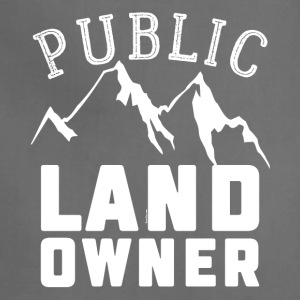 Public Land Owner Sarcasm Humorous Property Design - Adjustable Apron