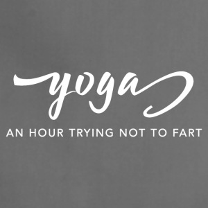 Yoga: An Hour Trying Not to Fart - Adjustable Apron