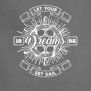 Let your dreams set sail tshirt - Adjustable Apron