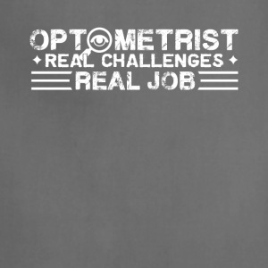 Optometrist Real Job Shirt - Adjustable Apron