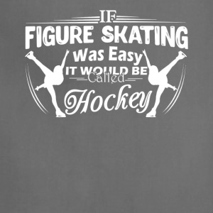 Figure Skating Not Easy Shirt - Adjustable Apron